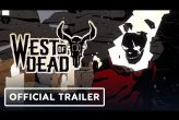 Embedded thumbnail for West of Dead (PC)